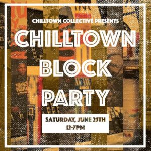 06-25-16 chilltown collective block party