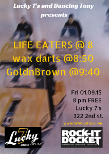 Fri 01/09/15 Life Eaters – Wax Darts – GoldnBrown at Lucky 7's