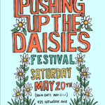 The Weekend in Preview /\ 6 th Annual Pushing Up the Daisies