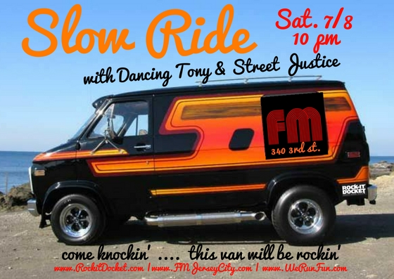 SAT 07-08 Slow Ride at FM with Dancing Tony and Street Justice